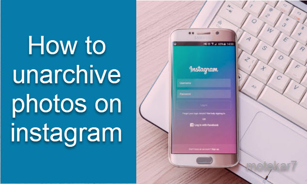 How to unarchive photos on instagram | how to instagram 2019