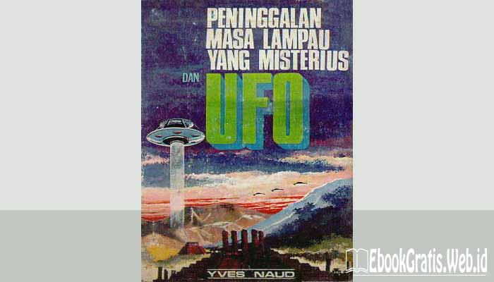 Ebook Peninggalan Masa Lampau yang Misterius dan UFO
