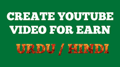 How to create Own Youtube Video For Youtube Earning Urdu Hindi
