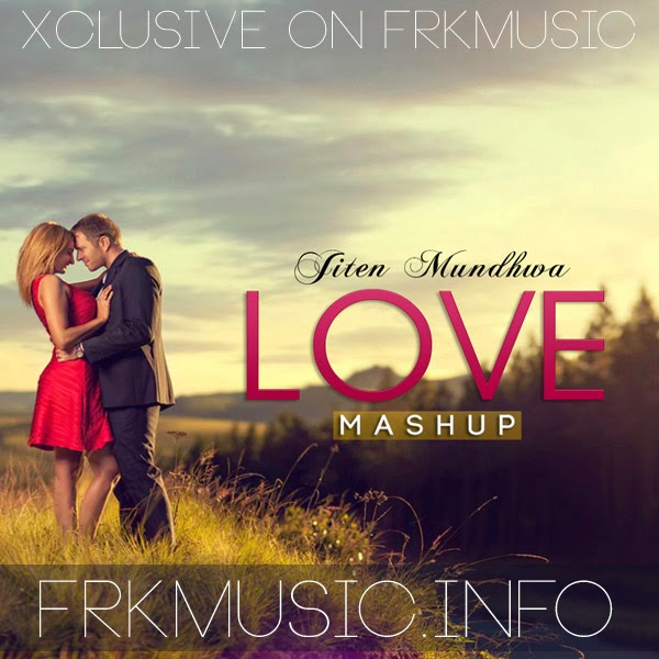 Best Love Mashup Song Download It: Bollywood MP3 320Kbps Songs, M4A ITunes