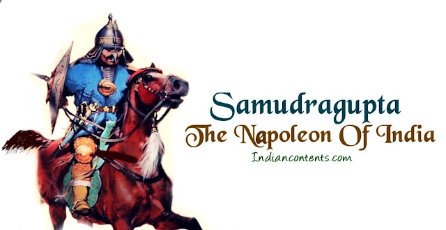 Samudragupta - The Napoleon Of India