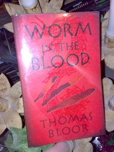 Worm In The Blood by Thomas Bloor