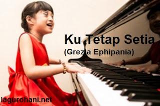 Download Lagu Rohani Ku Tetap Setia (Grezia Ephipania)