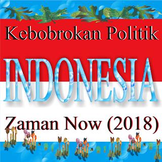 https://www.munawirsuprayogi.com/2018/06/kebobrokan-politik-indonesia-zaman-now.html