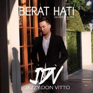 Lirik Lagu Jazzy Don Vitto - Berat Hati
