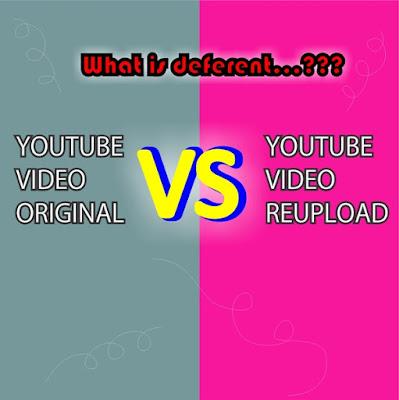 Perbedaan Bermain Youtube Original VS Reupload Video, Lebih Pilih Mana dan Enak yang mana sih???