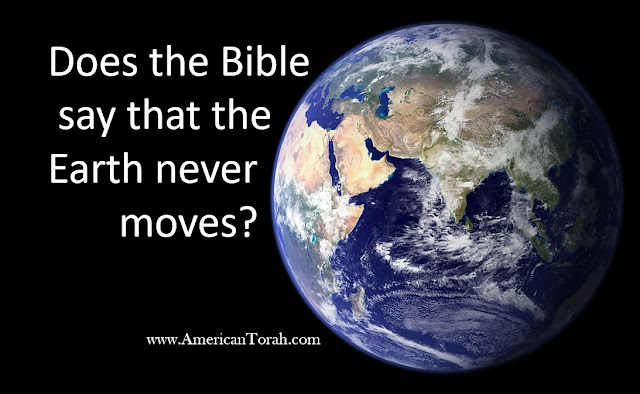 Does the Bible say that the Earth never moves?