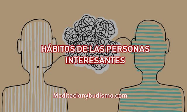 LOS HÁBITOS DE LAS PERSONAS INTERESANTES