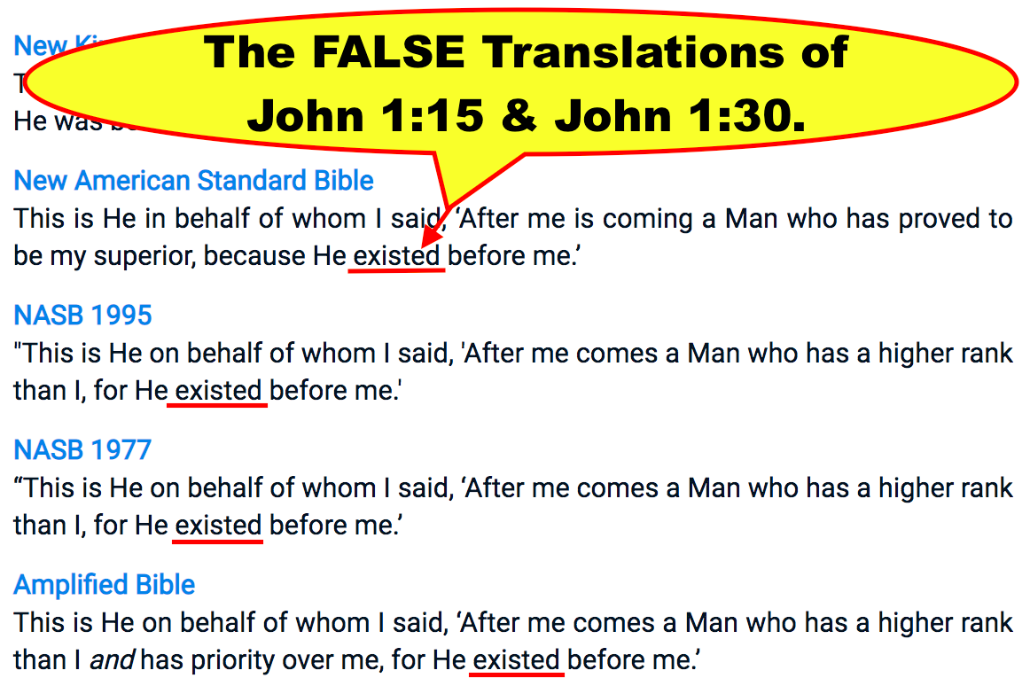 The FALSE Translations of John 1:15 & John 1:30.