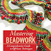 Book Review & Giveaway | Mastering Beadwork