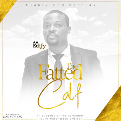 AA Edify – The Fatted Calf (Prod by O'tion)