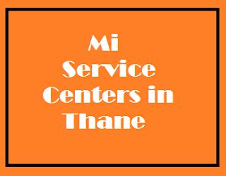 Mi Service centers in thane