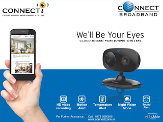 Connect Broadband brings 'Connect-I' to ensure Ultimate Security for your Home and Business