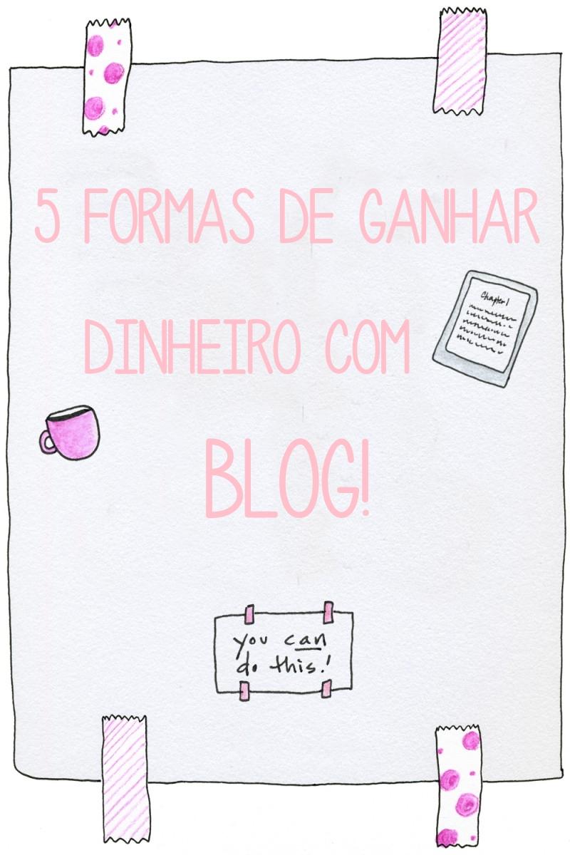 5 formas de ganhar dinheiro com blog