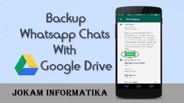 Cara Menyimpan Atau Backup Chat Whatsapp Dengan Mudah - JOKAM INFORMATIKA