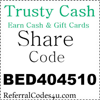 Trusty Cash Rewards App Share Code, Referral Code, Bonus and Reviews 2018-2019
