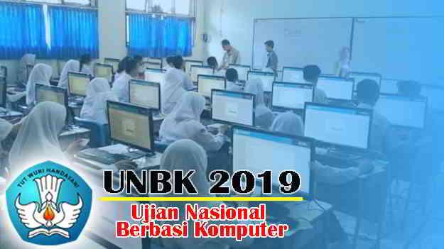 Informasi Penting Terkait Aplikasi UNBK 2019
