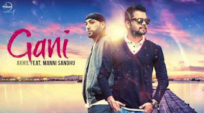 GANI SONG LYRICS – Akhil ft. Manni Sandhu | Punjabi Song