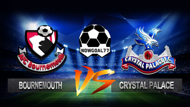 Prediksi Bournemouth VS Crystal Palace 2 Oktober 2018 - Now Goal
