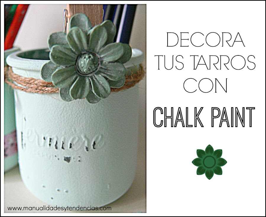 Reciclaje creativo: tarros decorados con chalk paint
