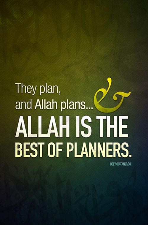 They plan, and Allah plans - Allah is the best of Planners