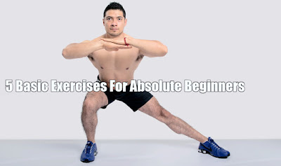 5 Basic Exercises For Absolute Beginners