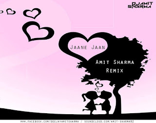 Jaane-Jaan-Amit-sharma-Remix-download-latest-bollywood-remix-sond-valentine-specila-2016