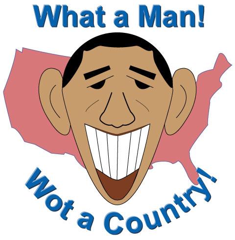 Obama what a man