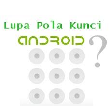 Cara Ampuh Membuka Smartphone Android yang Terkunci dan Lupa Password