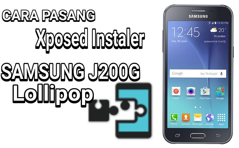 Cara Pasang X-Posed Instaler Samsung J Series