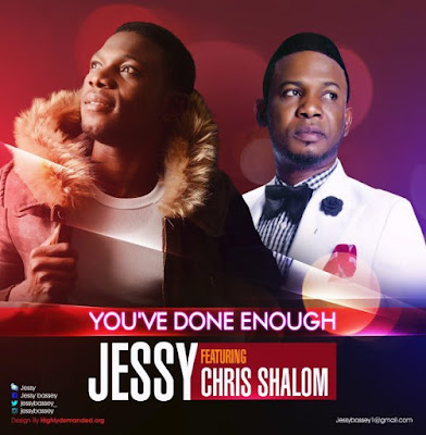 Music: You've Done Enough – Jessy Ft. Chris Shalom