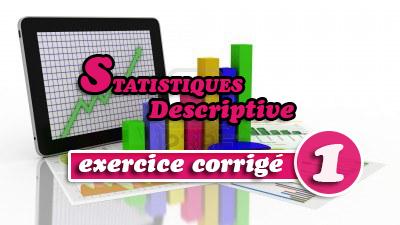 Statistique descriptive_Exercice corrigé