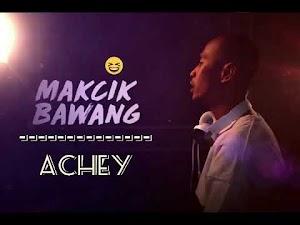 Lirik Lagu Makcik Bawang by ACHEY