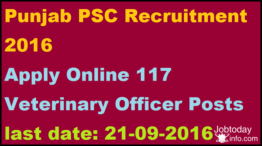 Punjab PSC Recruitment 2016 Apply Online 117 Veterinary Officer Posts
