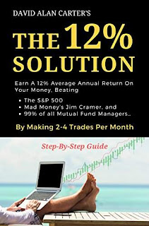 THE 12% SOLUTION: Earn a 12% Average Annual Return On Your Money by David Alan Carter