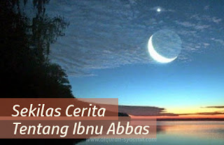 Sekilas Cerita Tentang Ibnu Abbas