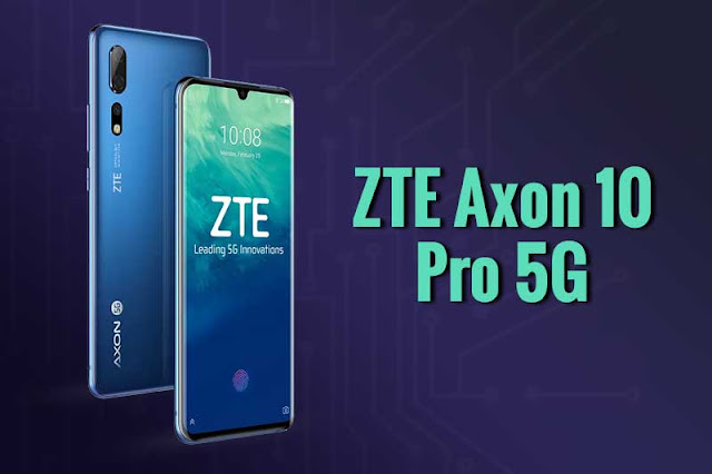 ZTE Resmi Luncurkan Axon 10 Pro Berkemampuan 5G