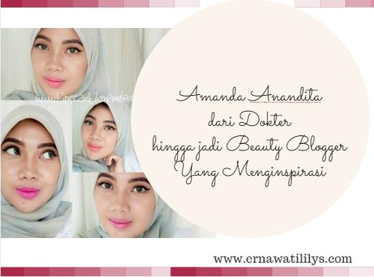 Amanda Anandita dari Dokter hingga jadi Beauty Blogger Yang Menginspirasi
