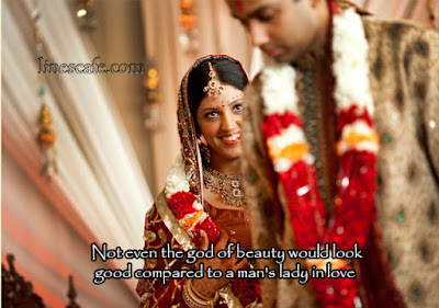 Love Quotes about husband: not even the god of beauty would look good compared to a man's