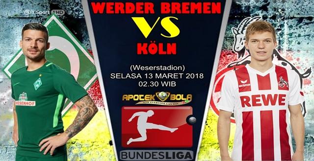 Prediksi Werder Bremen vs FC Koln 13 Maret 2018