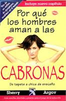 http://inspiradoenlibros.blogspot.mx/2014/03/por-que-los-hombres-aman-las-cabronas.html