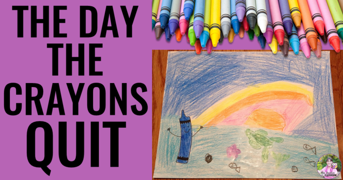 The Day The Crayons Quit Mrs Beattie S Classroom