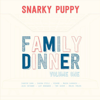 Snarky Puppy - 2013 - Family Dinner Volume One