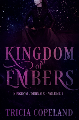 Kingdom of Embers, Kingdom Journals, Tricia Copeland, YA, Fantasy, Paranormal, Book Review