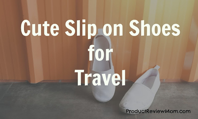 Cute Slip on Shoes for Travel  via  www.productreviewmom.com