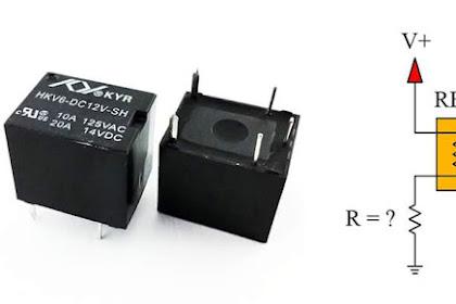 Resistor Untuk Relay, Perlu Gak?, Cara Menentukan Ukuran Resistor Untuk Relay