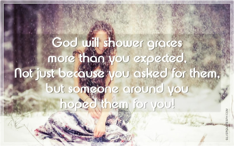 God Will Shower Graces More Than You Expected, Picture Quotes, Love Quotes, Sad Quotes, Sweet Quotes, Birthday Quotes, Friendship Quotes, Inspirational Quotes, Tagalog Quotes