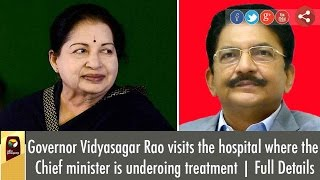 Full Details | Governor Vidyasagar Rao visits the hospital where the CM is underoing treatment