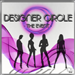 DESIGNER CIRCLE  - THE EVENT
