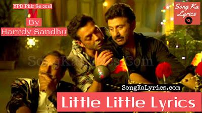 little-little-lyrics-yamla-pagla-deewana-phir-se-harrdy-sandhu-drarmendra-sunny-deol-bobby-deol